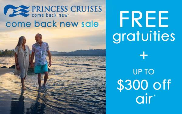 Princess Cruises: FREE Gratuities*