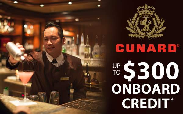 Cunard Sale: up to $300 Onboard Credit*
