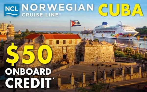 Norwegian Cruise Line CUBA: $50 Onboard Credit*