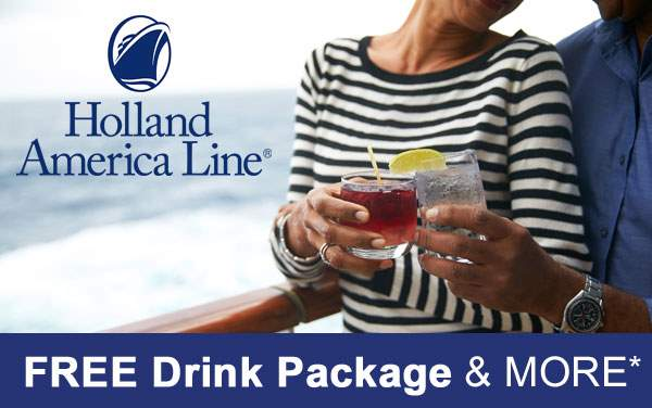 Holland America: FREE Drinks, Specialty Dinner...