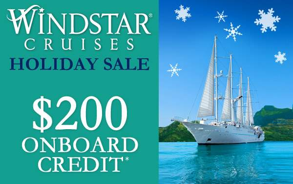 Windstar Holiday Sale: $200 Onboard Credit*