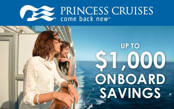 Princess Cruise Sale: $1,000 Onboard Savings*