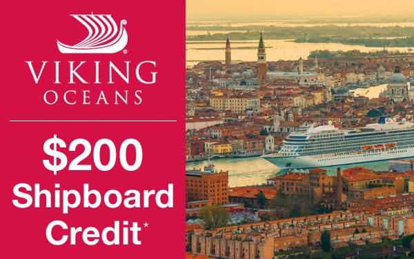 Viking Oceans: $200 Shipboard Credit*