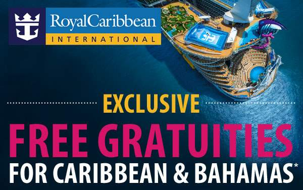 Royal Caribbean Sale: FREE Gratuities*