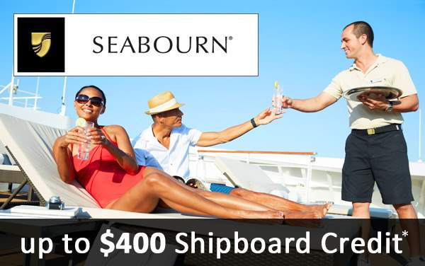 Seabourn Sale: up to $400 Shipboard Credit*