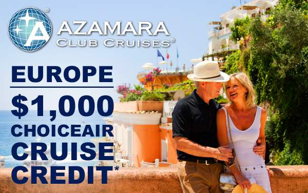 Azamara: $1,000 ChoiceAir Credit for Europe*