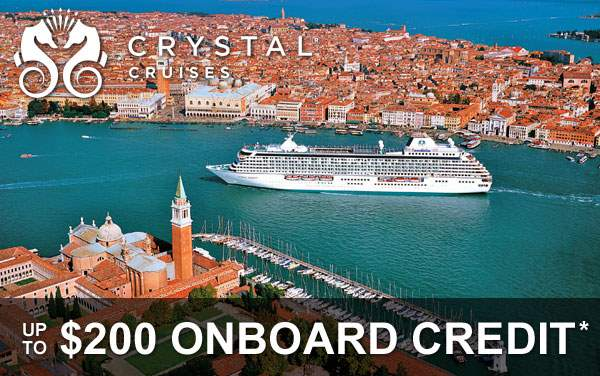 Crystal Cruises: $200 FREE Onboard Credit*