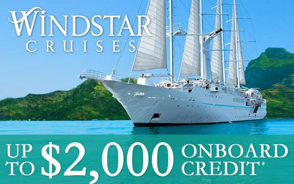 Windstar Sale: up to $2,000 Shipboard Credit*