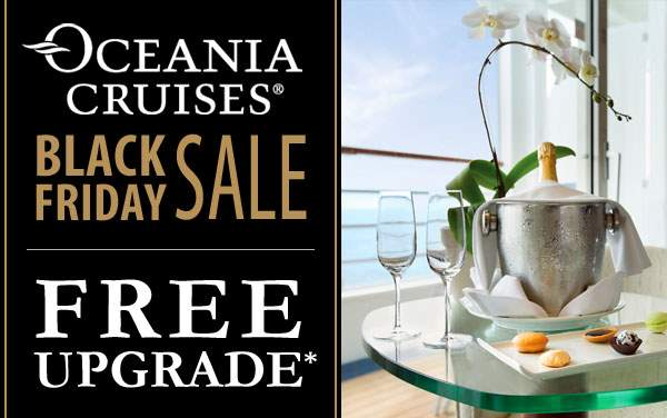 Oceania Black Friday Sale: FREE Upgrade*