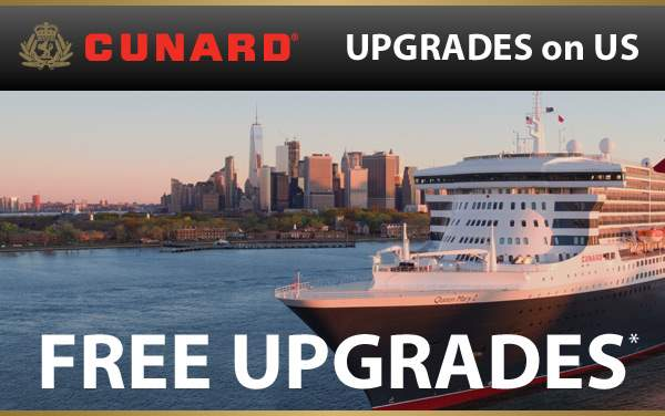 Cunard Line: FREE Stateroom Upgrades*