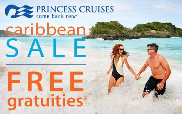Princess Caribbean Sale: FREE Gratuities*
