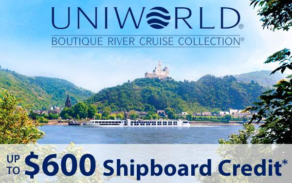 Uniworld: up to $600 Shipboard Credit*