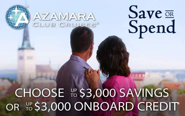 Azamara: up to $3,000 Savings or OBC*