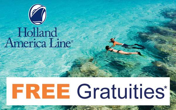 Holland America: Free Gratuities*