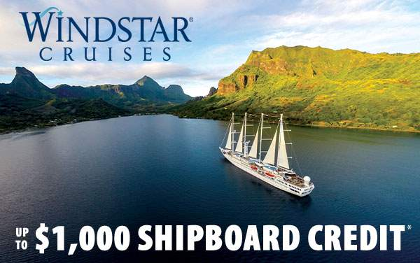 Windstar Cruises: up to $1,000 Shipboard Credit*