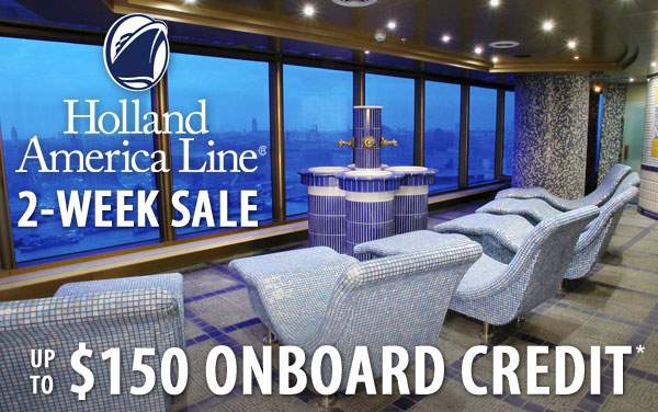 Holland America 2-Week Sale: up to $150 OBC*