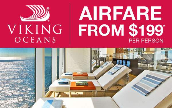 Viking Oceans: Airfare from $199 pp