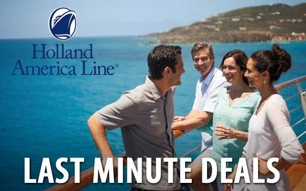 Holland America Last Minute cruises from $69