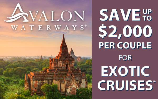 Avalon Waterways: up to $2,000 OFF Exotic Cruises*