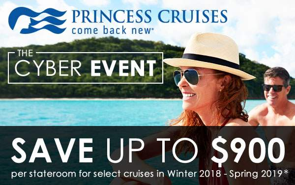 Princess Cyber Sale: Save up to $900*