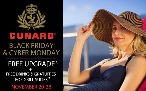 Cunard Black Friday and Cyber Sale: FREE Upgrade*