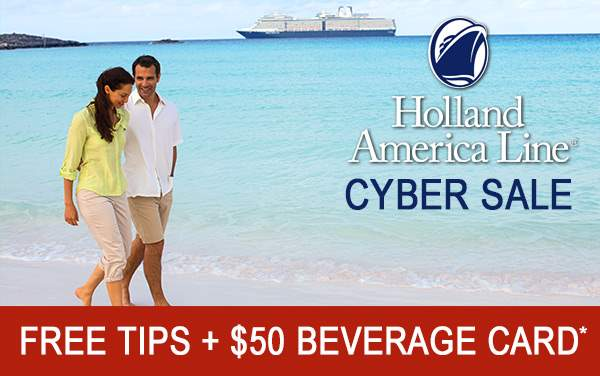 Holland America Cyber Sale: Free Tips and More*