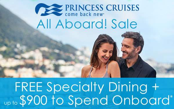 Princess Sale: Free Specialty Dining and OBC*