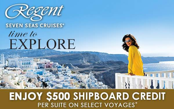 Regent Seven Seas: Enjoy $500 Shipboard Credit*