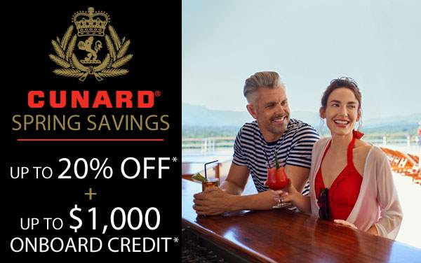 Cunard: 20% Off and up to $1,000 Onboard Credit*