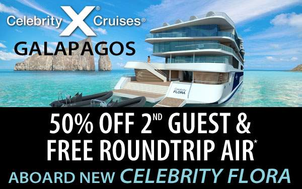 Celebrity Flora: 50% Off 2nd Guest and Free Air*