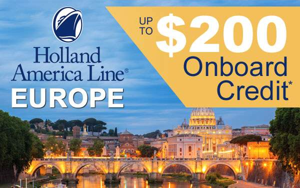 Holland America 3-day Europe Sale: up to $200 OBC*
