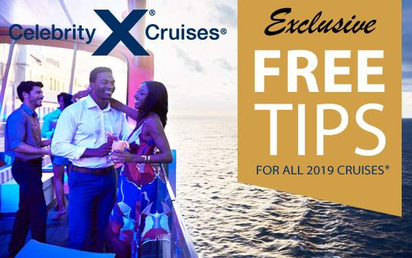 Celebrity Cruises: FREE Gratuities for 2019*
