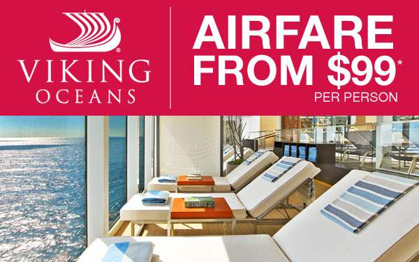 Viking Oceans: Airfare Savings on select sailings*