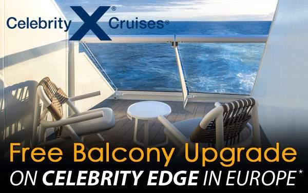 Celebrity Edge: Free Balcony Upgrade*