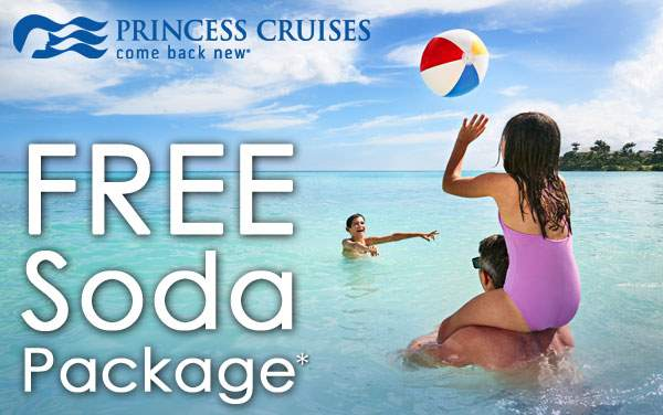 Princess Cruises: Free Soda Package*