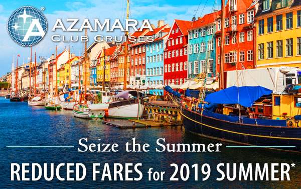 Azamara: Reduced Fares for 2019 Summer Voyages*