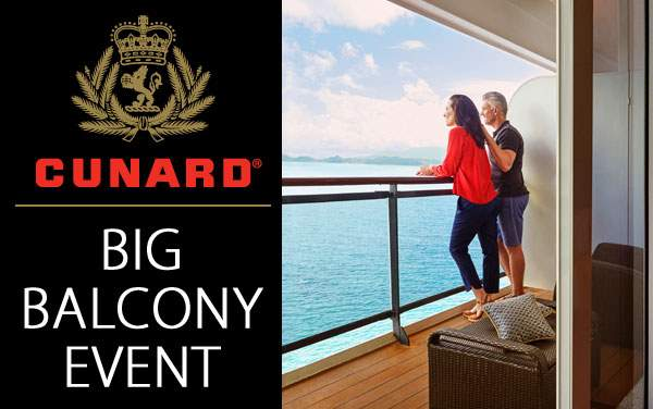 Cunard: Free Balcony Upgrade and up to $1,000 OBC*