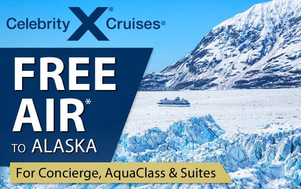 Celebrity Cruises: FREE Air to Alaska*