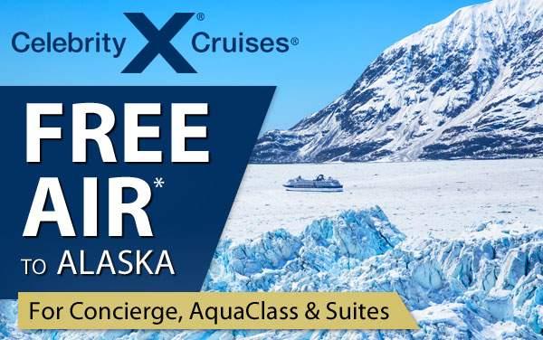 Celebrity Cruises: FREE Air to Alaska*