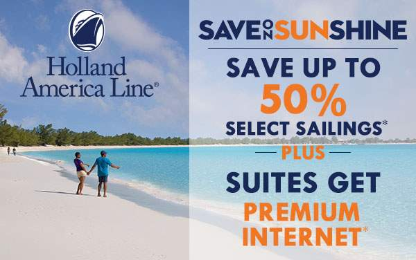 Holland America Line: Save up to 50% + Suite Bonus