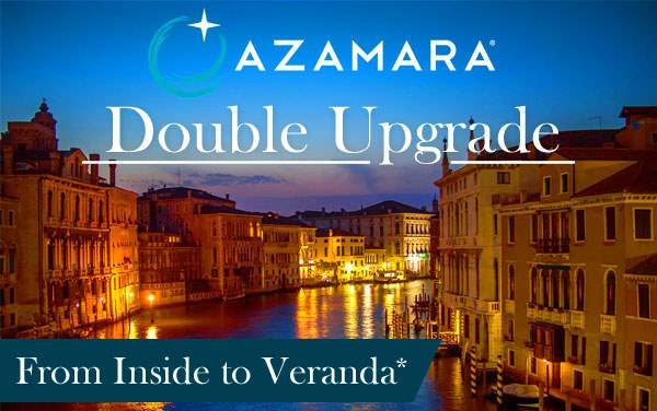 Azamara: Free DOUBLE Upgrade*