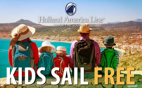 Holland America: Kids Sail FREE*