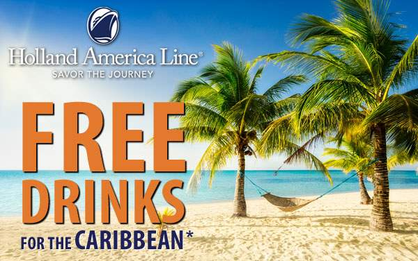 Holland America: FREE Drinks for the Caribbean*