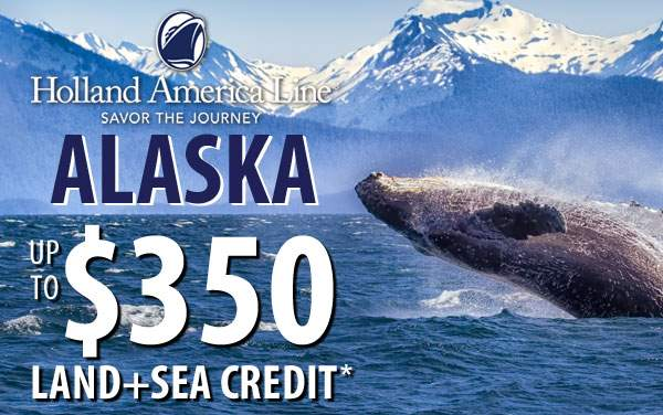 Holland America Alaska: up to $350 Land+Sea Credit