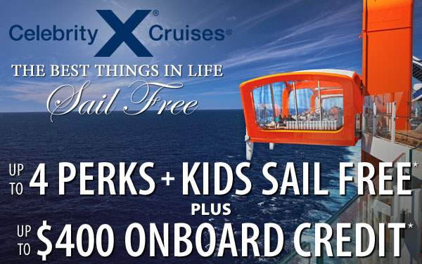 Celebrity: up to 4 Perks + Kids Sail Free + OBC*
