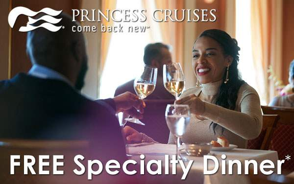 Princess Cruises: FREE Specialty Dining Voucher*