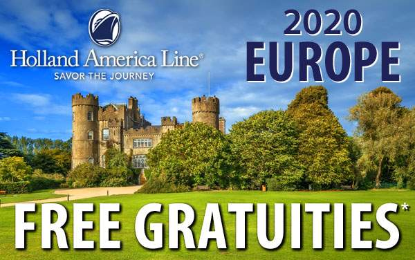 Holland America: FREE Gratuities for Europe*