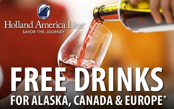 Holland America Sale: FREE Drinks*