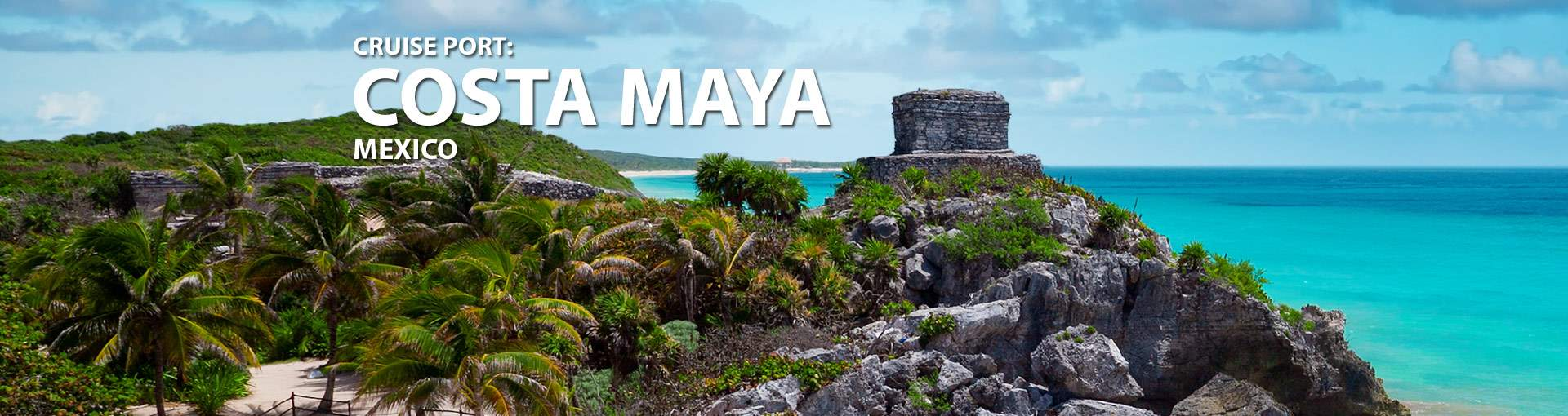 Costa Maya Mexico Cruise Port 2017 And 2018 Cruises To