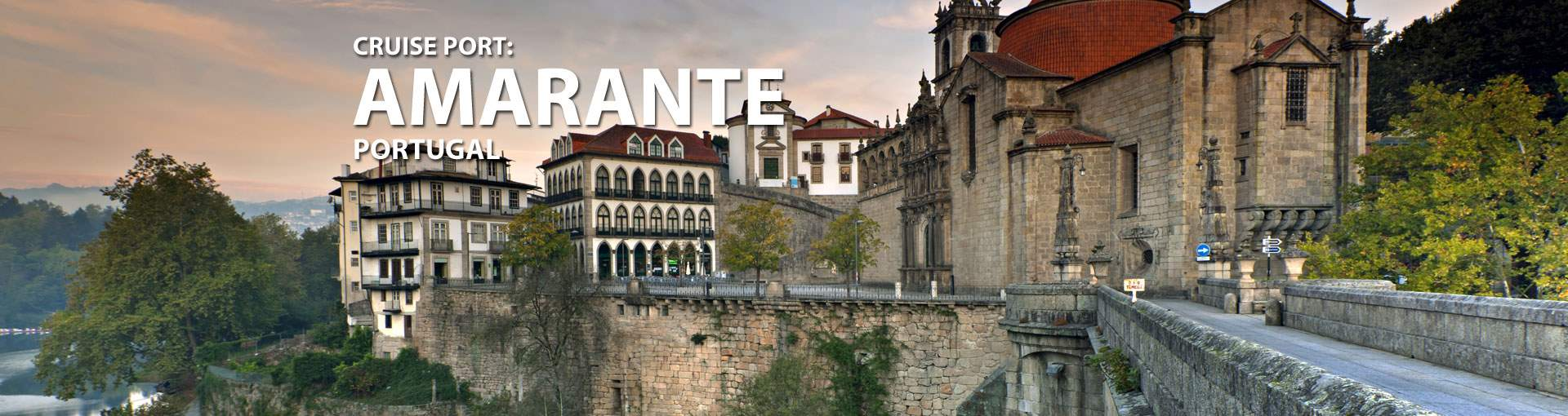 Cruises to Amarante, Portugal
